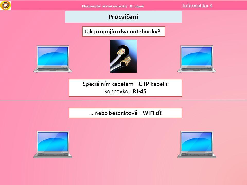 Elektronické učební materiály - II. stupeň Informatika 8 Procvičení Jak propojím dva notebooky.