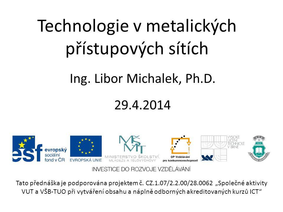 Technologie v metalických přístupových sítích Ing.