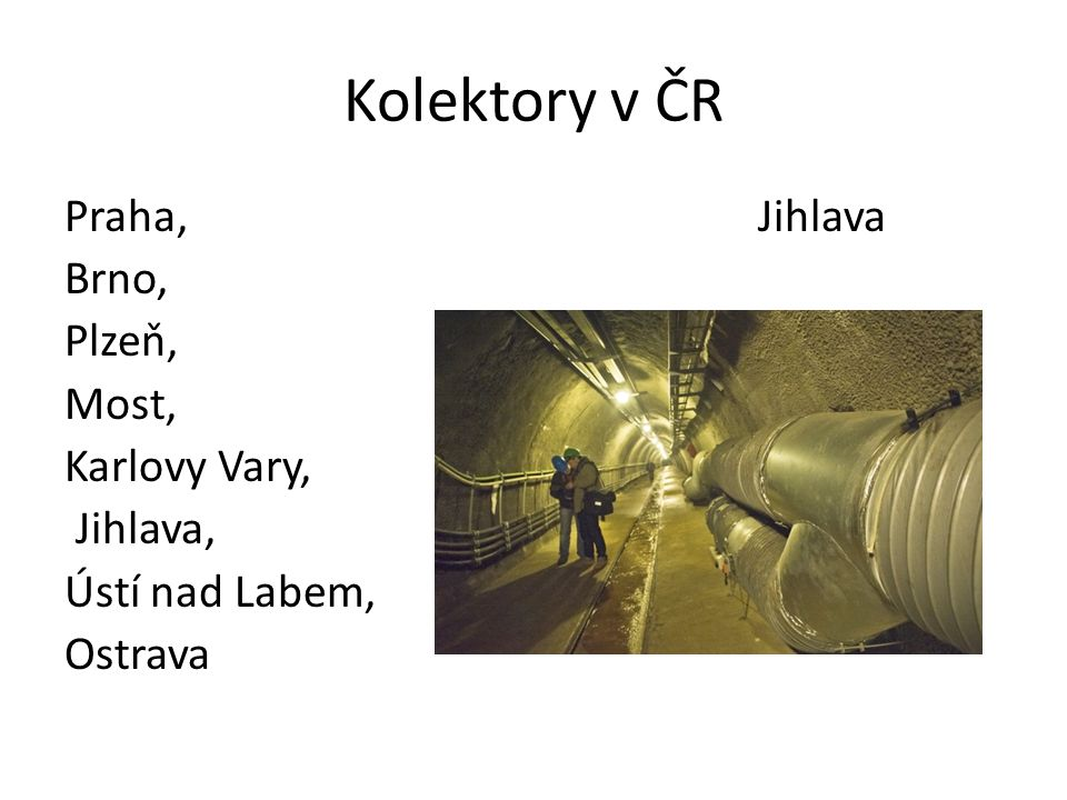 Kolektory v ČR Praha,Jihlava Brno, Plzeň, Most, Karlovy Vary, Jihlava, Ústí nad Labem, Ostrava