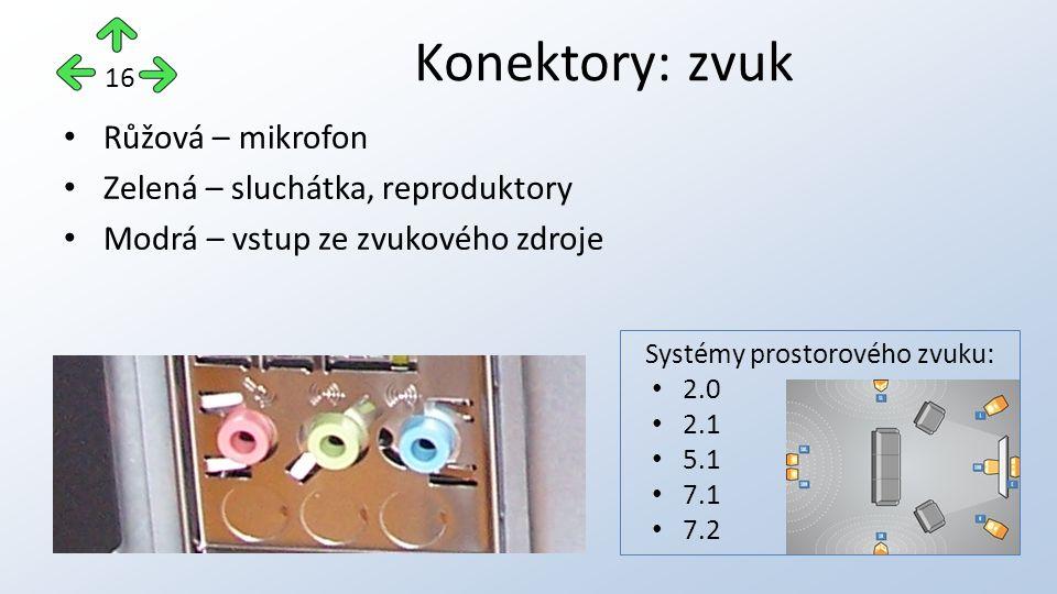 Růžová – mikrofon Zelená – sluchátka, reproduktory Modrá – vstup ze zvukového zdroje Konektory: zvuk 16 Systémy prostorového zvuku: 2.0 2.1 5.1 7.1 7.2