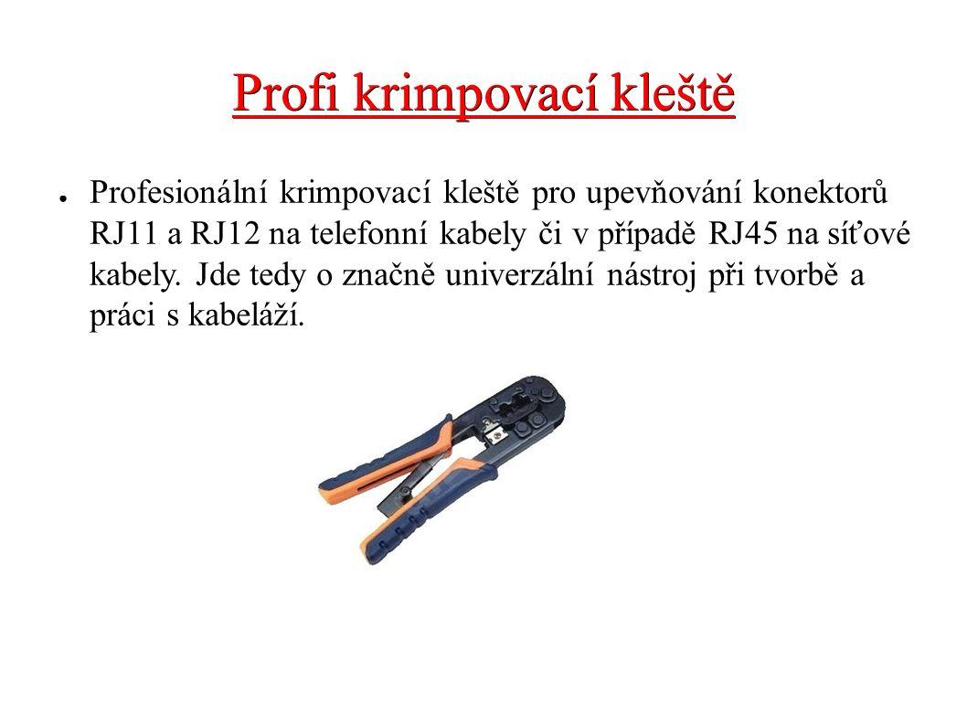 Profi krimpovací kleště ● Profesionální krimpovací kleště pro upevňování konektorů RJ11 a RJ12 na telefonní kabely či v případě RJ45 na síťové kabely.