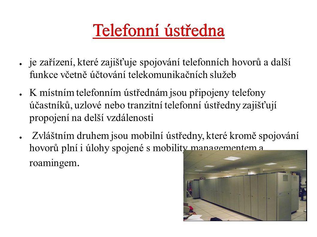 Telefonní ústředna ● je zařízení, které zajišťuje spojování telefonních hovorů a další funkce včetně účtování telekomunikačních služeb ● K místním tel