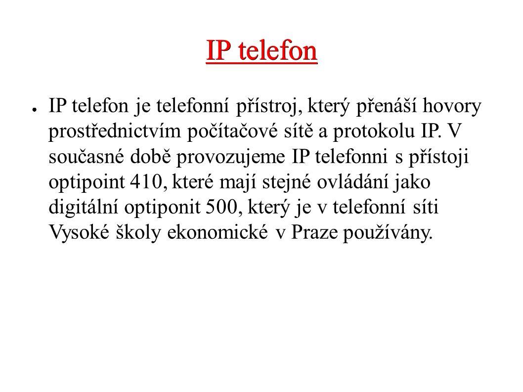 IP telefon ● IP telefon je telefonní přístroj, který přenáší hovory prostřednictvím počítačové sítě a protokolu IP. V současné době provozujeme IP tel