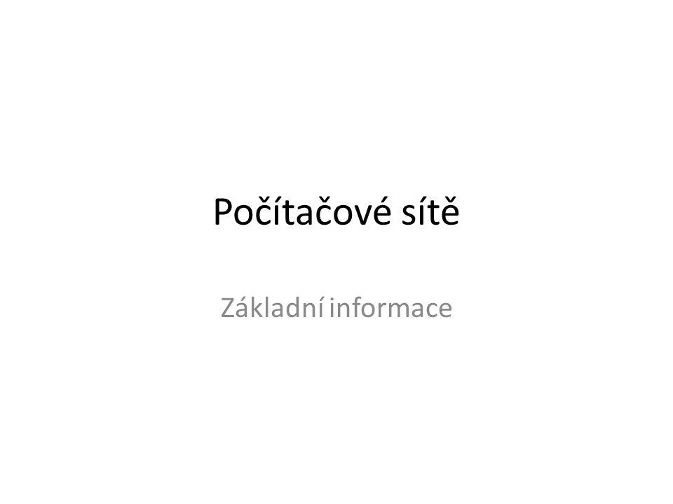 Počítačové sítě Základní informace