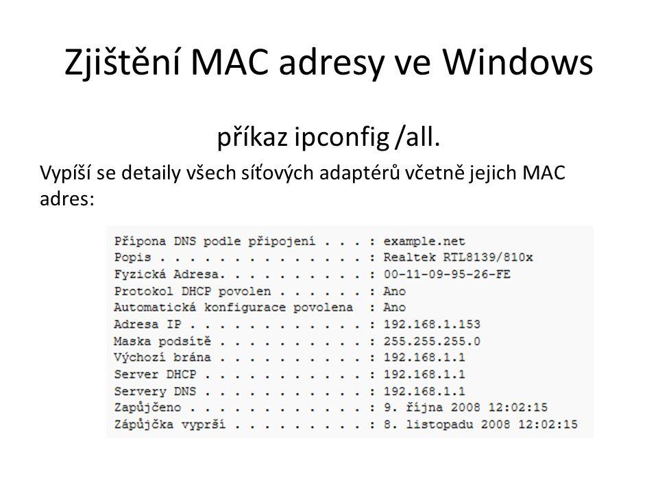 Zjištění MAC adresy ve Windows příkaz ipconfig /all.
