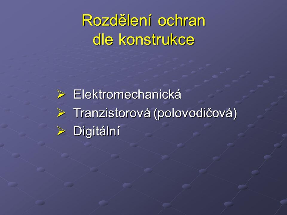 Rozdělení chráněného zařízení - obecně  Generátory  Motory  Transformátory  Přípojnice  Vedení  Kabely  Troleje  Vypínače
