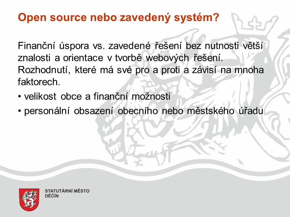 Open source nebo zavedený systém? Finanční úspora vs. zavedené řešení bez nutnosti větší znalosti a orientace v tvorbě webových řešení. Rozhodnutí, kt