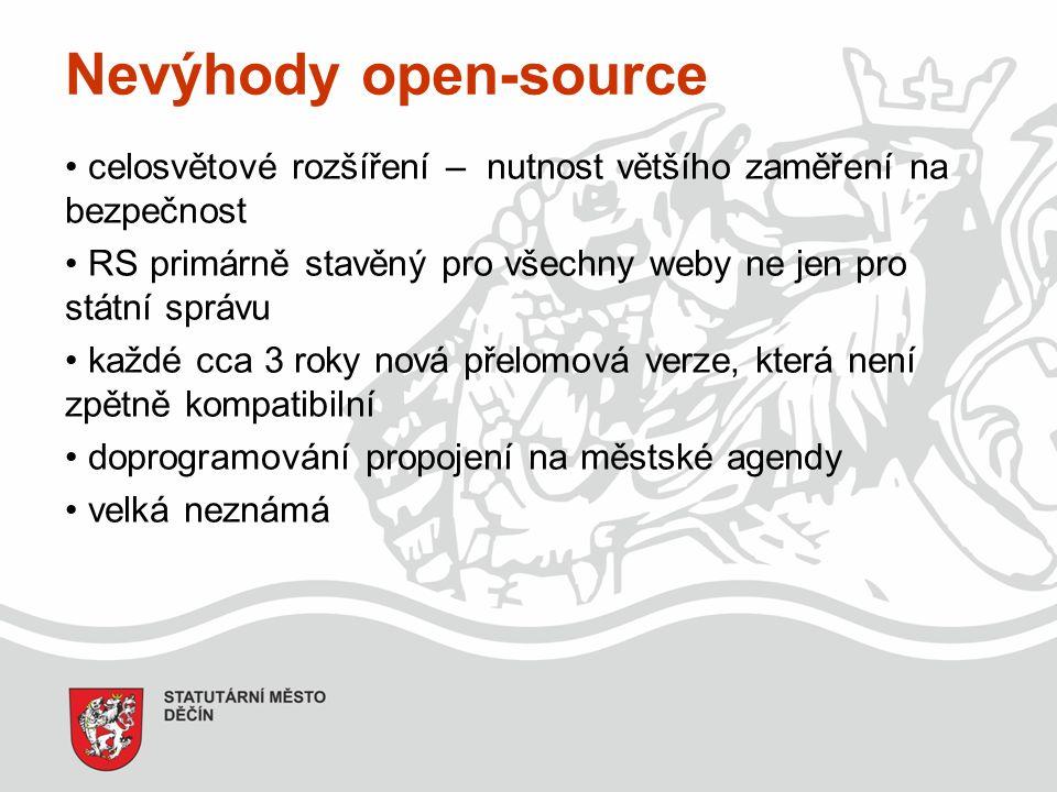 Nevýhody open-source celosvětové rozšíření – nutnost většího zaměření na bezpečnost RS primárně stavěný pro všechny weby ne jen pro státní správu každé cca 3 roky nová přelomová verze, která není zpětně kompatibilní doprogramování propojení na městské agendy velká neznámá