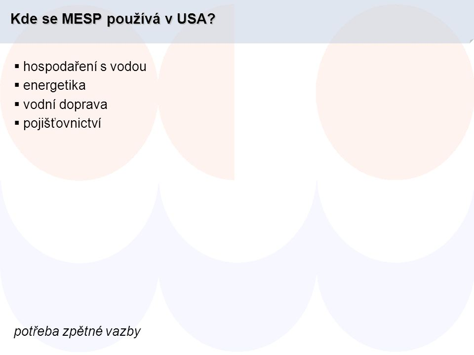 Kde se MESP používá v USA.