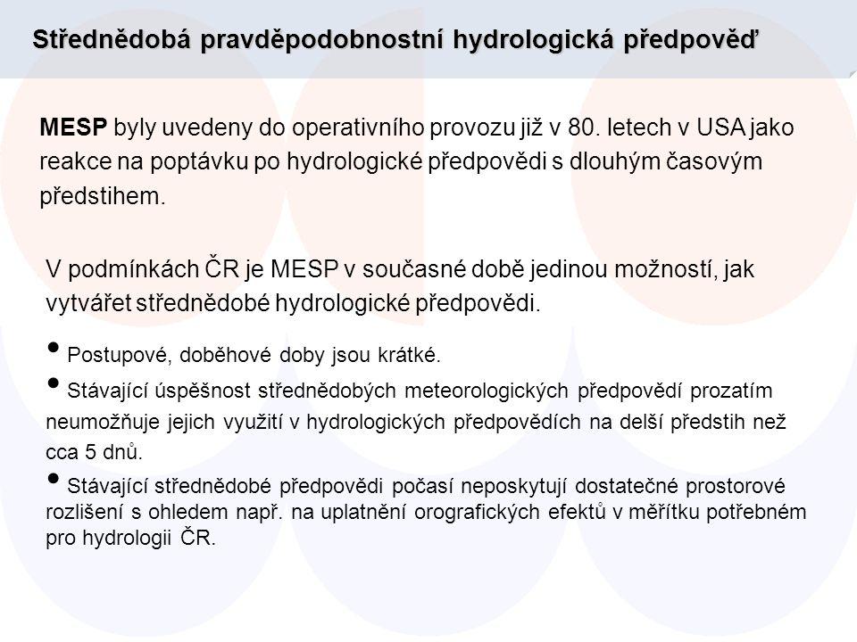 Střednědobá pravděpodobnostní hydrologická předpověď MESP byly uvedeny do operativního provozu již v 80.