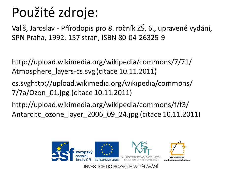 Použité zdroje: Vališ, Jaroslav - Přírodopis pro 8.