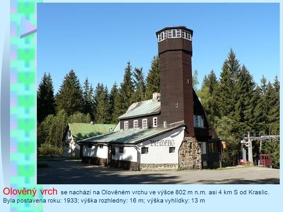 Borůvková Hora u Javorníku Výška rozhledny: 25,4 m; Výška ochozu: 24 m; Nadmořská výška: 898 m.n.m.; Rok dokončení: 2006; Otevírací doba: za příznivého počasí