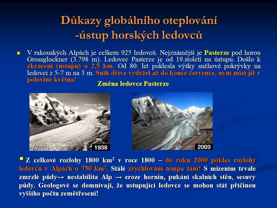 Důkazy globálního oteplování -ústup horských ledovců V rakouských Alpách je celkem 925 ledovců.