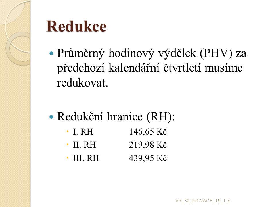 Řešení PHV = 219 600 Kč / (61 dní x 8 hod.) = 450 Kč Redukce:I.
