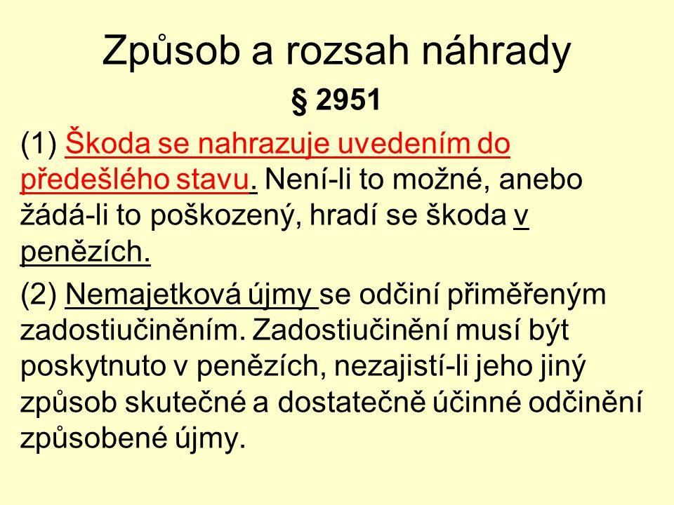 Způsob a rozsah náhrady § 2951 (1) Škoda se nahrazuje uvedením do předešlého stavu.
