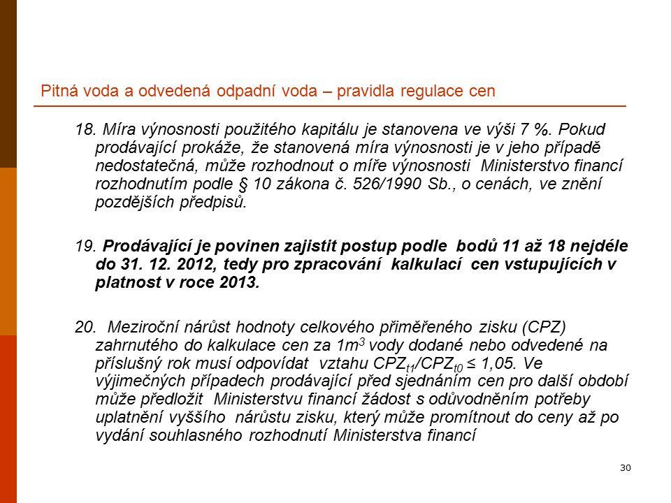 30 Pitná voda a odvedená odpadní voda – pravidla regulace cen 18.