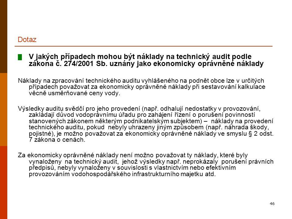 46 Dotaz █ V jakých případech mohou být náklady na technický audit podle zákona č. 274/2001 Sb. uznány jako ekonomicky oprávněné náklady Náklady na zp