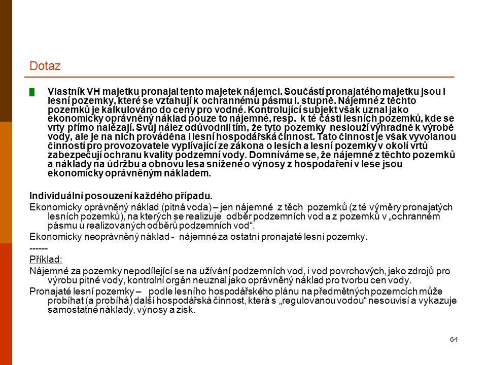 64 Dotaz █ Vlastník VH majetku pronajal tento majetek nájemci. Součástí pronajatého majetku jsou i lesní pozemky, které se vztahují k ochrannému pásmu