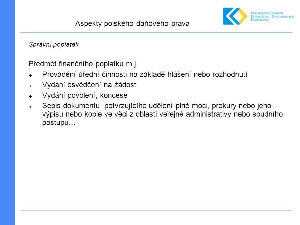 Správní poplatek Předmět finančního poplatku m.j.