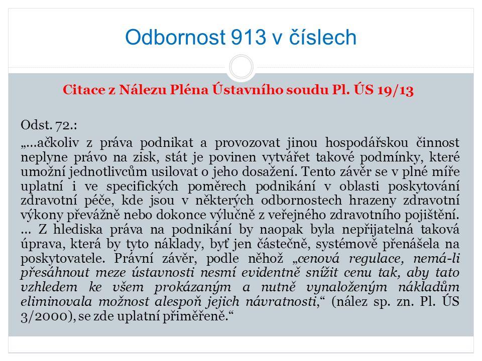 Odbornost 913 v číslech Citace z Nálezu Pléna Ústavního soudu Pl.