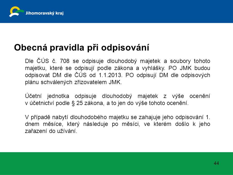 Dle ČÚS č. 708 se odpisuje dlouhodobý majetek a soubory tohoto majetku, které se odpisují podle zákona a vyhlášky. PO JMK budou odpisovat DM dle ČÚS o