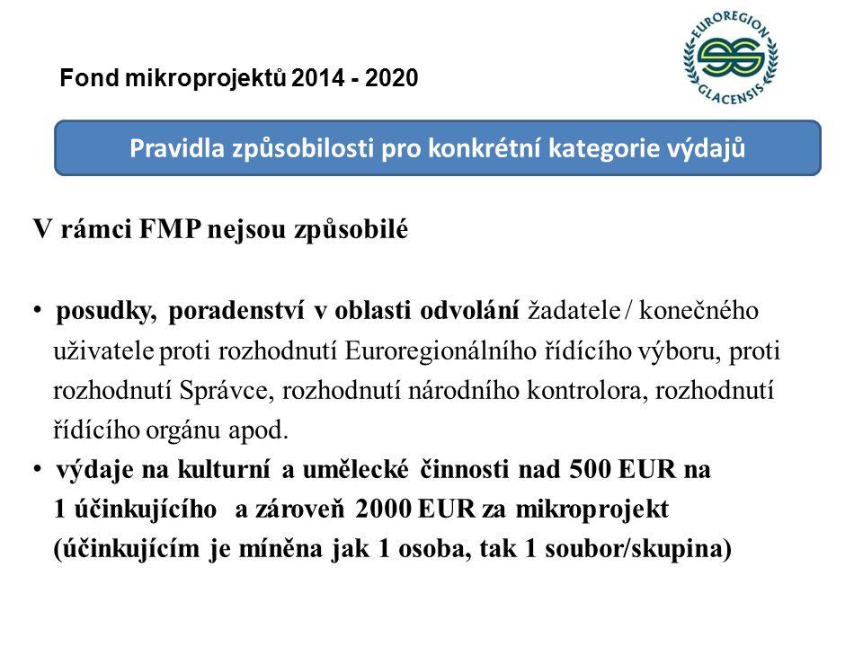 Pravidla způsobilosti pro konkrétní kategorie výdajů V rámci FMP nejsou způsobilé posudky, poradenství v oblasti odvolání žadatele / konečného uživatele proti rozhodnutí Euroregionálního řídícího výboru, proti rozhodnutí Správce, rozhodnutí národního kontrolora, rozhodnutí řídícího orgánu apod.