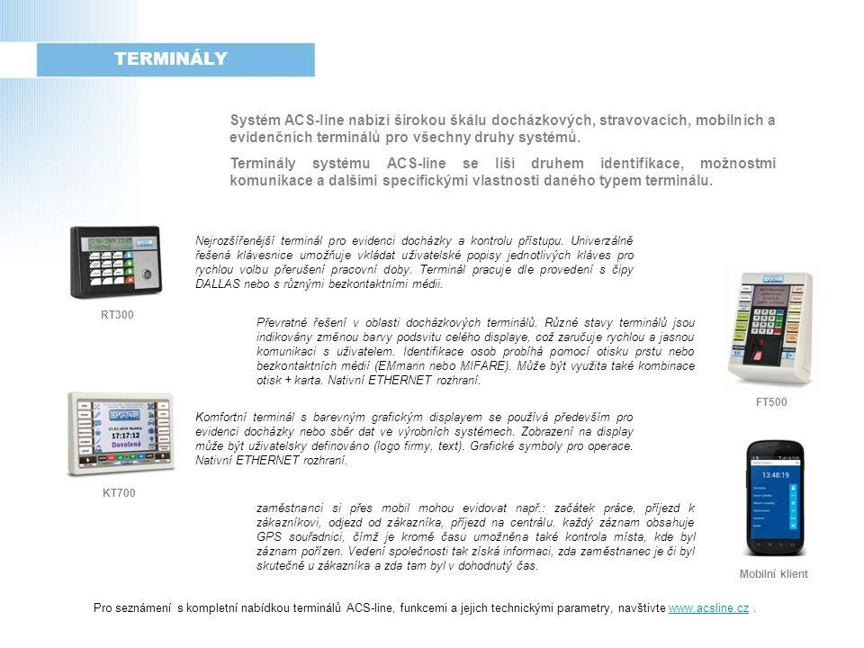 TERMINÁLY Systém ACS-line nabízí širokou škálu docházkových, stravovacích, mobilních a evidenčních terminálů pro všechny druhy systémů.