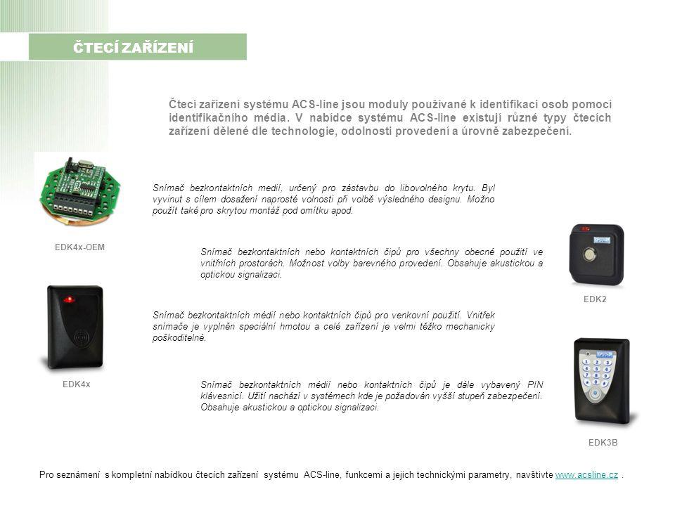 ČTECÍ ZAŘÍZENÍ Čtecí zařízení systému ACS-line jsou moduly používané k identifikaci osob pomocí identifikačního média.