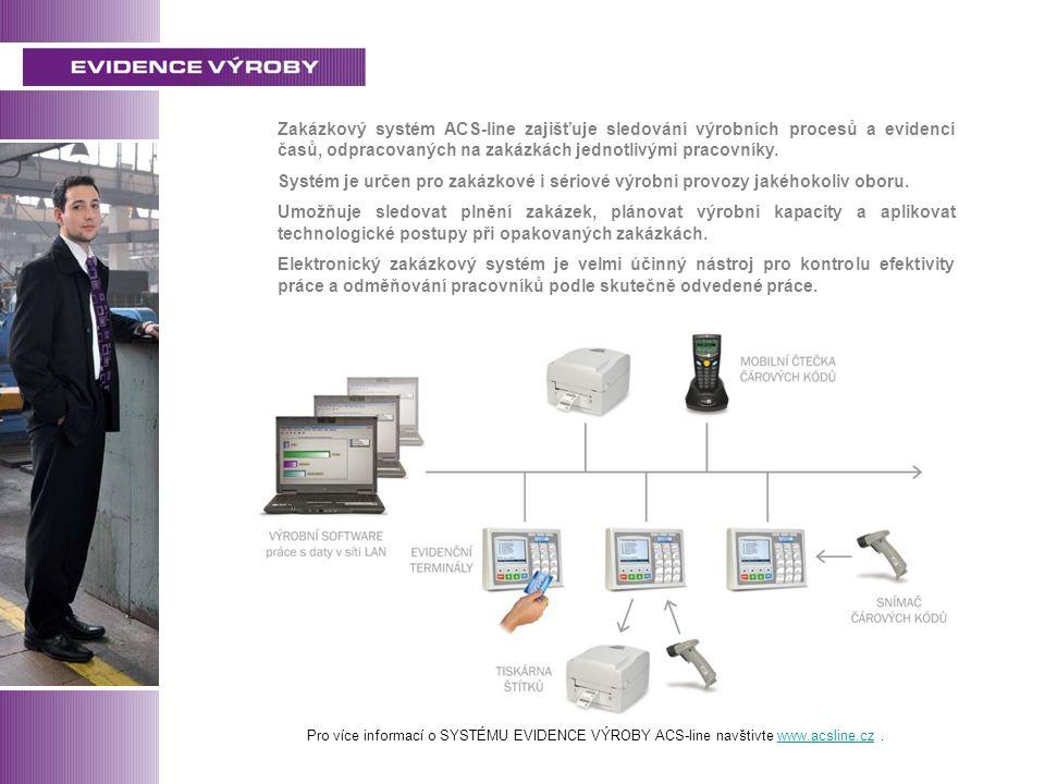 Zakázkový systém ACS-line zajišťuje sledování výrobních procesů a evidenci časů, odpracovaných na zakázkách jednotlivými pracovníky.