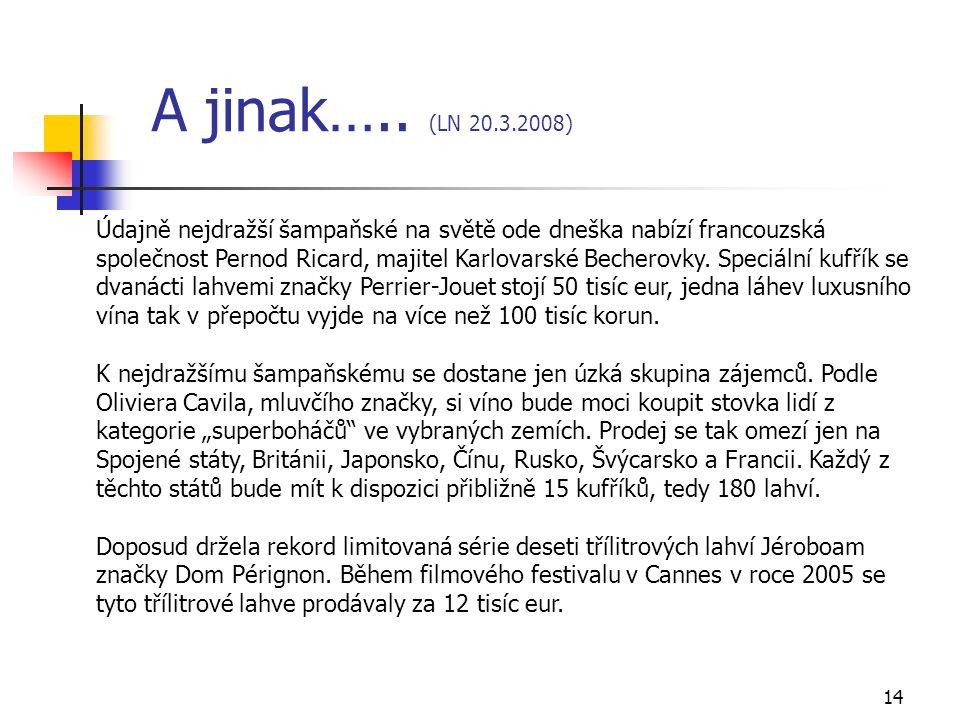 14 A jinak…..