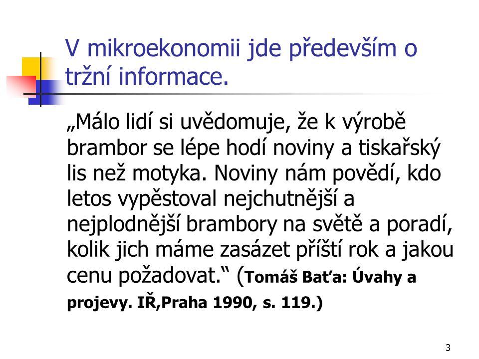 3 V mikroekonomii jde především o tržní informace.