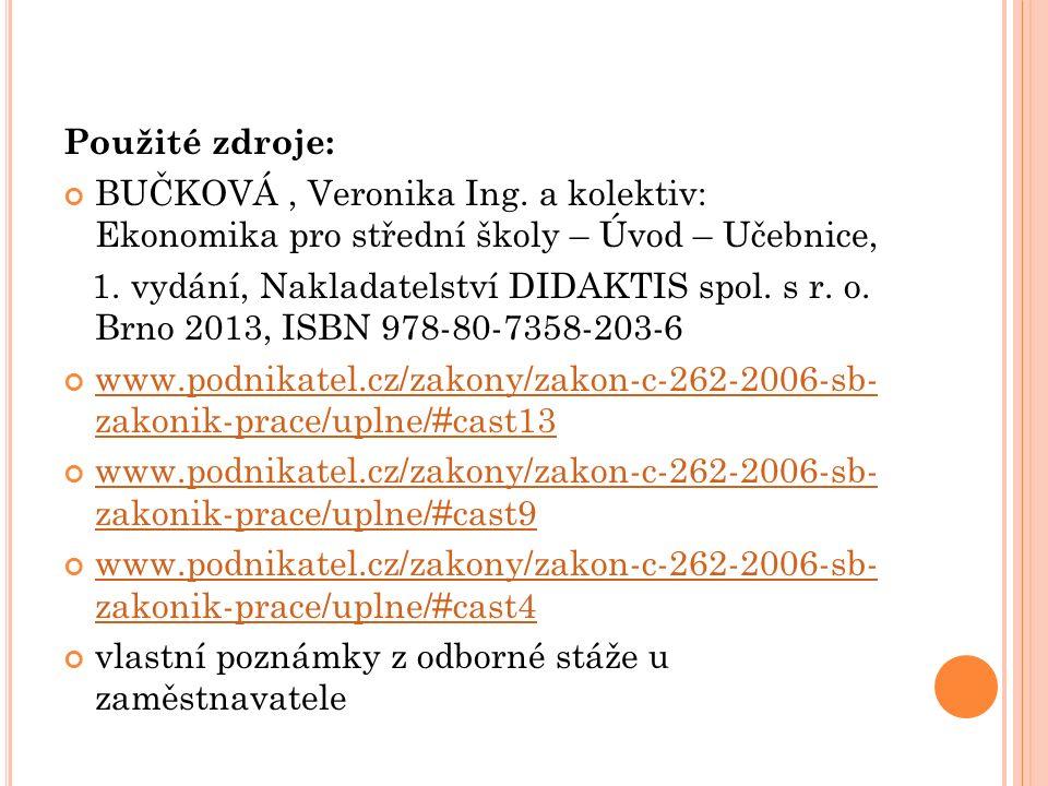 Použité zdroje: BUČKOVÁ, Veronika Ing.
