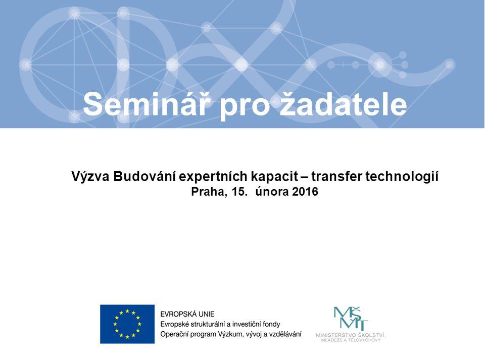Název kapitoly Název podkapitoly Text Výzva Budování expertních kapacit – transfer technologií Praha, 15.