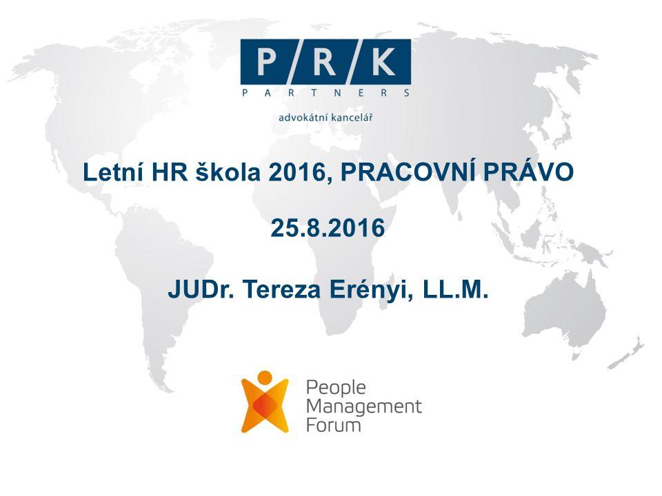 Letní HR škola 2016, PRACOVNÍ PRÁVO 25.8.2016 JUDr. Tereza Erényi, LL.M.