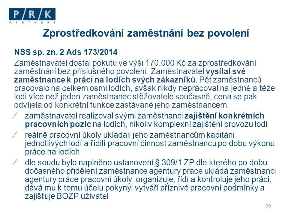 NSS sp. zn. 2 Ads 173/2014 Zaměstnavatel dostal pokutu ve výši 170.000 Kč za zprostředkování zaměstnání bez příslušného povolení. Zaměstnavatel vysíla