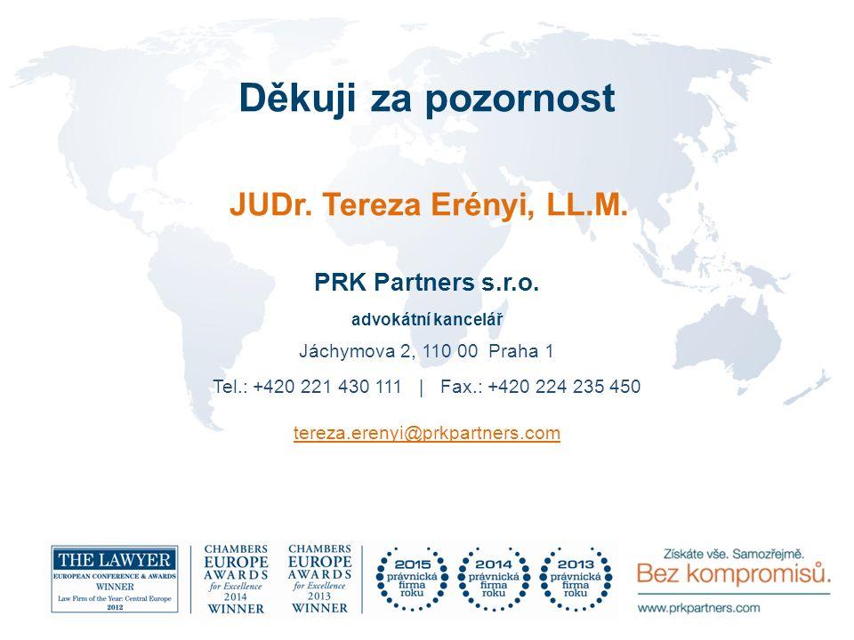 Děkuji za pozornost JUDr. Tereza Erényi, LL.M. PRK Partners s.r.o.