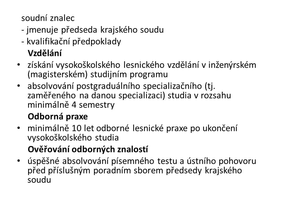 Vyhláška MZeČR č.77/1996 Sb., o náležitostech žádosti o odnětí nebo omezení a podrobnostech o ochraně pozemků určených k plnění funkcí lesa Vyhláška č.55/1999 Sb., o způsobu výpočtu výše újmy nebo škody způsobené na lesích