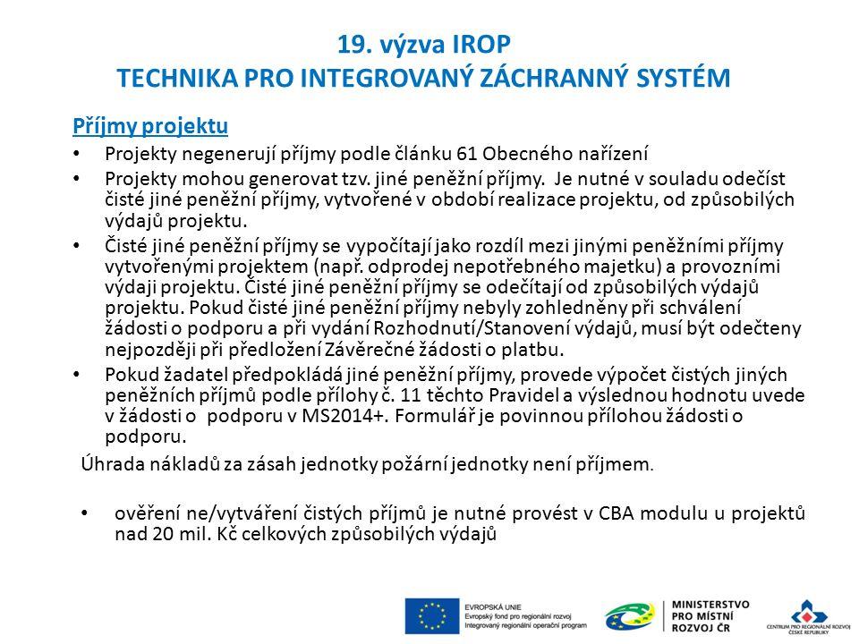 Příjmy projektu Projekty negenerují příjmy podle článku 61 Obecného nařízení Projekty mohou generovat tzv.