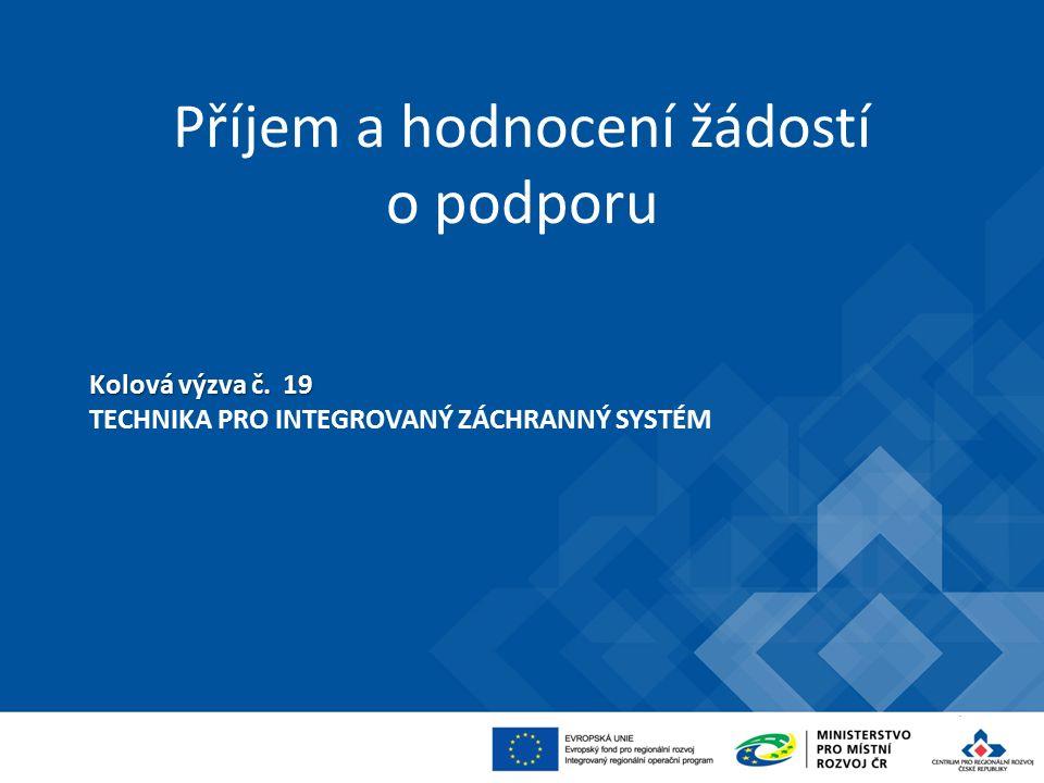 Příjem a hodnocení žádostí o podporu Kolová výzva č.