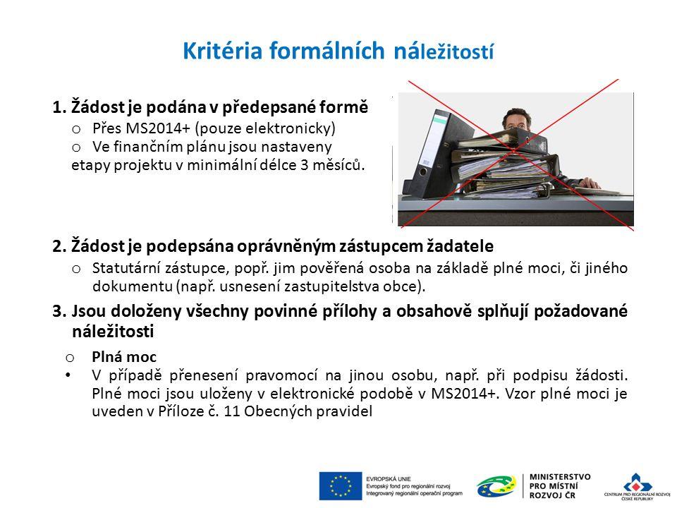 1. Žádost je podána v předepsané formě o Přes MS2014+ (pouze elektronicky) o Ve finančním plánu jsou nastaveny etapy projektu v minimální délce 3 měsí