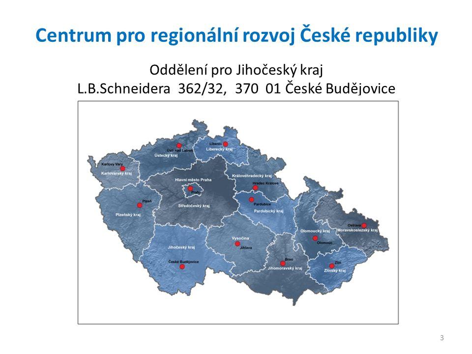 3 Centrum pro regionální rozvoj České republiky Oddělení pro Jihočeský kraj L.B.Schneidera 362/32, 370 01 České Budějovice