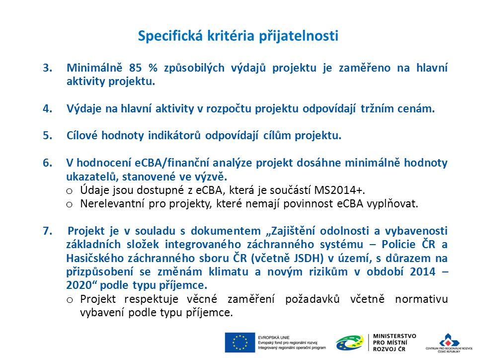 3.Minimálně 85 % způsobilých výdajů projektu je zaměřeno na hlavní aktivity projektu.