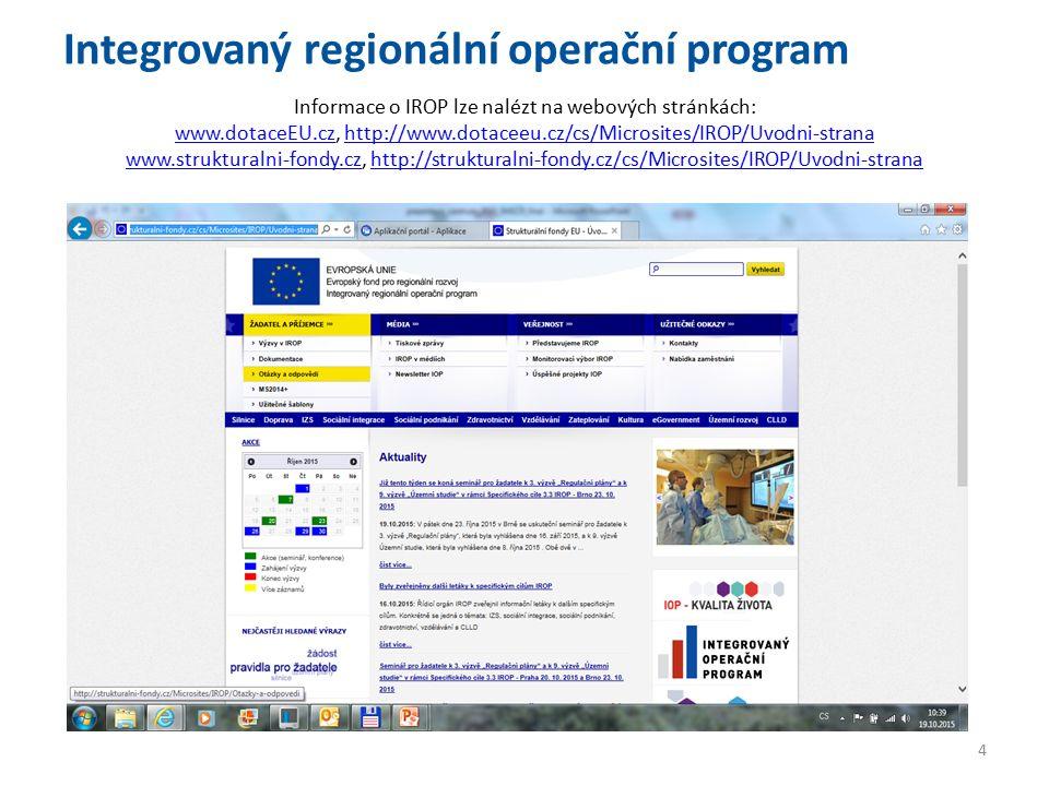 Informace o IROP lze nalézt na webových stránkách: www.dotaceEU.cz, http://www.dotaceeu.cz/cs/Microsites/IROP/Uvodni-strana www.strukturalni-fondy.cz, http://strukturalni-fondy.cz/cs/Microsites/IROP/Uvodni-strana www.dotaceEU.czhttp://www.dotaceeu.cz/cs/Microsites/IROP/Uvodni-strana www.strukturalni-fondy.czhttp://strukturalni-fondy.cz/cs/Microsites/IROP/Uvodni-strana 4 Integrovaný regionální operační program