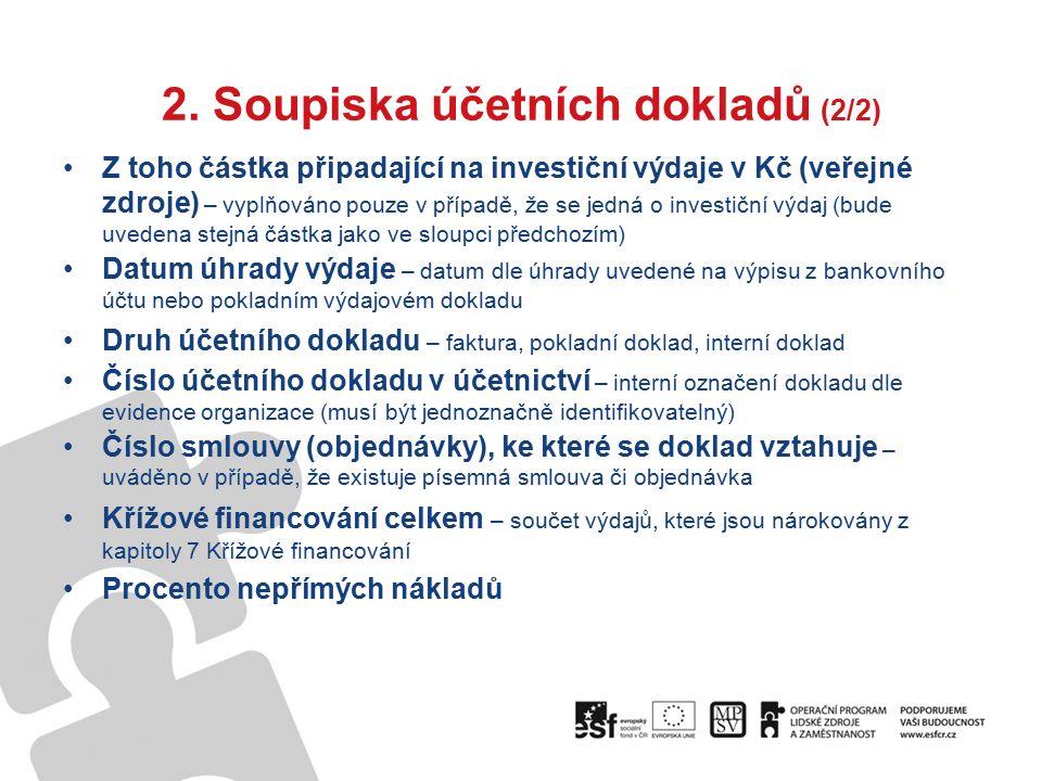 2. Soupiska účetních dokladů (2/2) Z toho částka připadající na investiční výdaje v Kč (veřejné zdroje) – vyplňováno pouze v případě, že se jedná o in