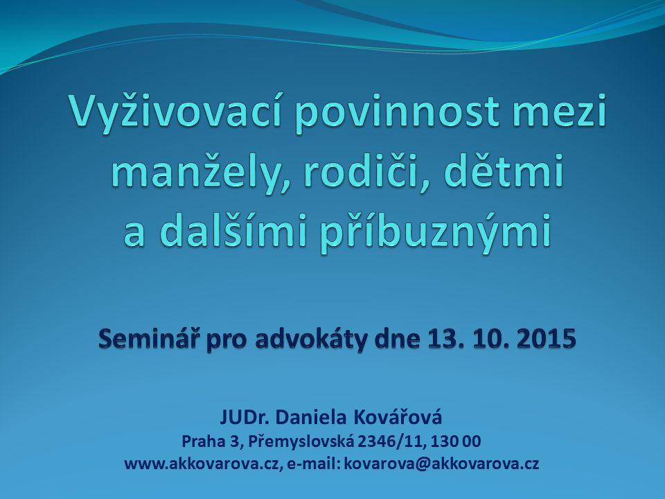 JUDr. Daniela Kovářová Praha 3, Přemyslovská 2346/11, 130 00 www.akkovarova.cz, e-mail: kovarova@akkovarova.cz