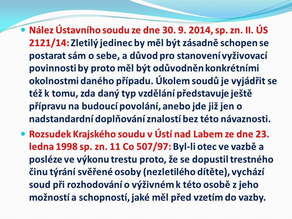 Nález Ústavního soudu ze dne 30. 9. 2014, sp. zn. II. ÚS 2121/14: Zletilý jedinec by měl být zásadně schopen se postarat sám o sebe, a důvod pro stano