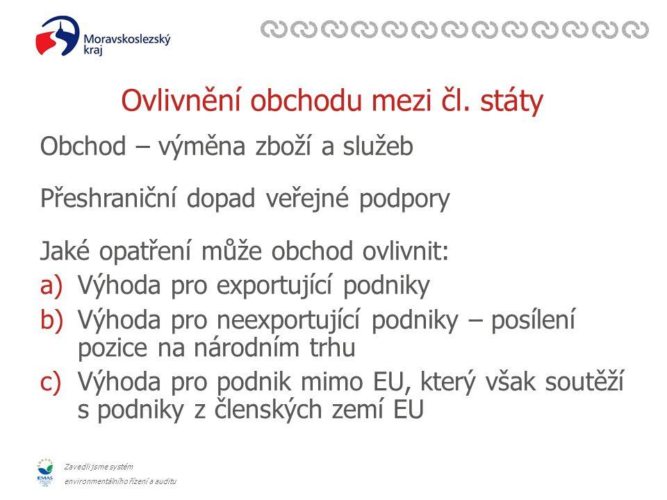 Zavedli jsme systém environmentálního řízení a auditu Ovlivnění obchodu mezi čl.