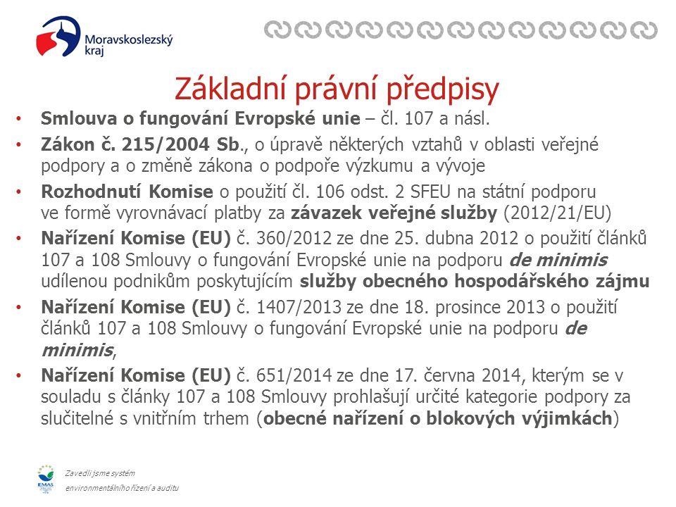 Zavedli jsme systém environmentálního řízení a auditu Základní právní předpisy Smlouva o fungování Evropské unie – čl.