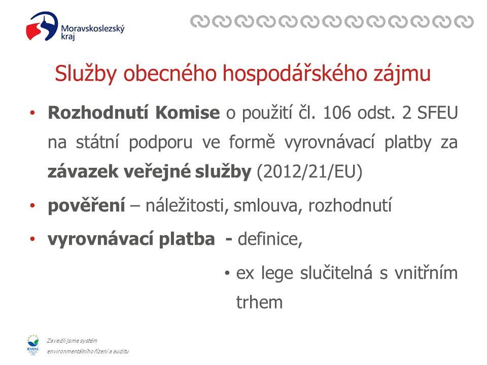 Zavedli jsme systém environmentálního řízení a auditu Služby obecného hospodářského zájmu Rozhodnutí Komise o použití čl.