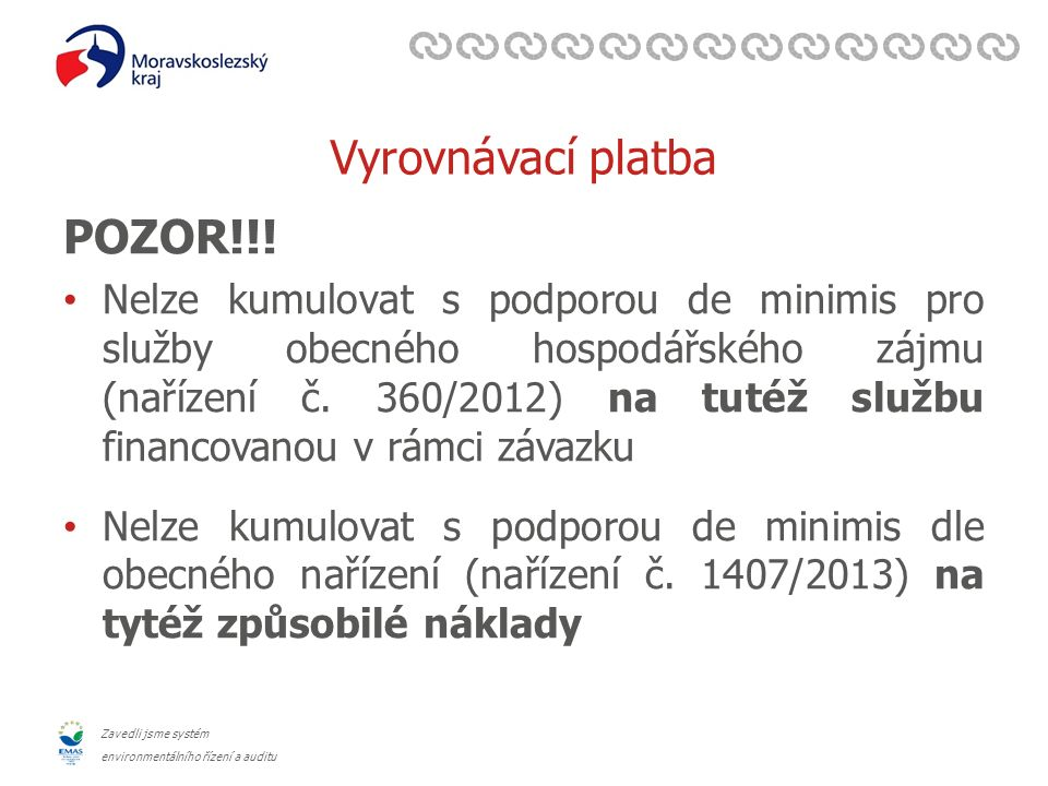 Zavedli jsme systém environmentálního řízení a auditu Vyrovnávací platba POZOR!!.